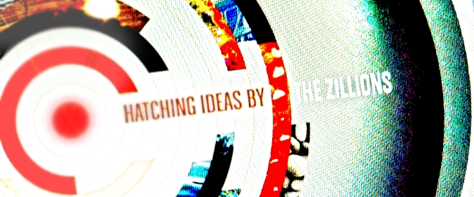 ideas by the zillion